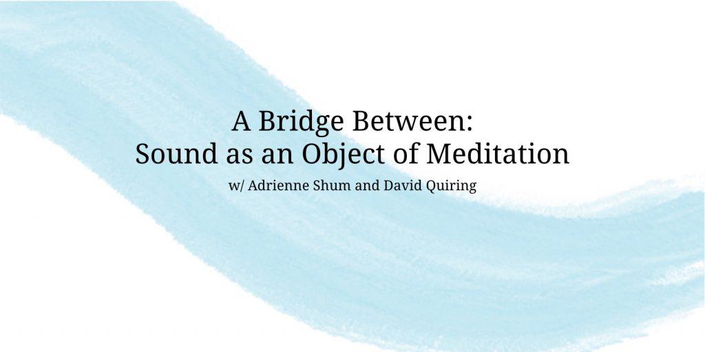 A Bridge Between Sound as an Object of Meditation