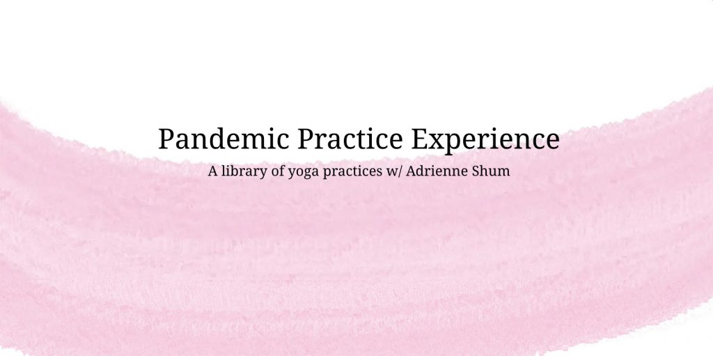 Pandemic Practice Experience library of yoga Adrienne Shum
