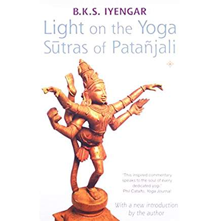 Light on the Yoga Sutras of Patanjali BKS Iyengar