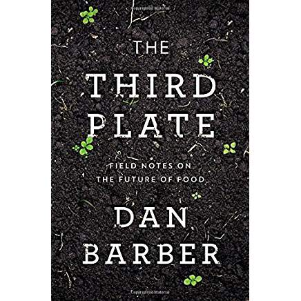 The Third Plate Dan Barber