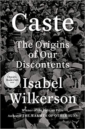 Caste The Origins of Our Discontents Isabel Wilkerson