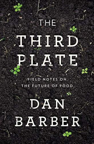 The Third Plate - Dan Barber