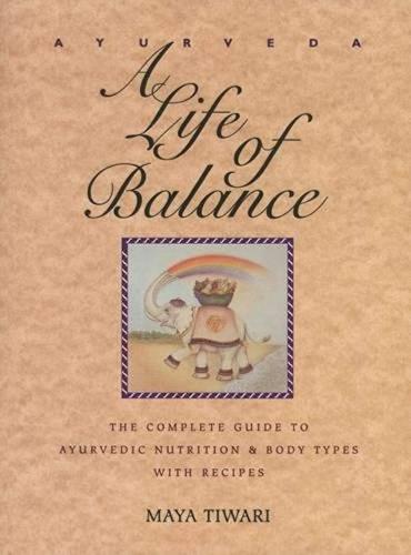 A Life of Balance Maya Tiwari