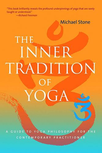 Inner Tradition of Yoga Michael Stone