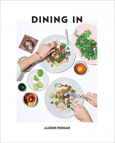 Dining In - Alison Roman