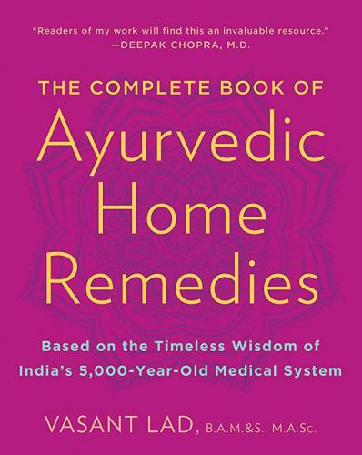 Complete Book of Ayurvedic Home Remedies Vasant Lad